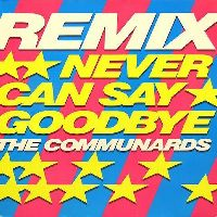 Cover The Communards - Never Can Say Goodbye
