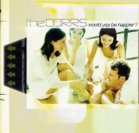 Cover The Corrs - Would You Be Happier?