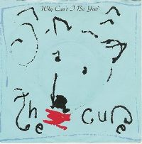 Cover The Cure - Why Can't I Be You?