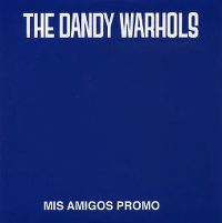 Cover The Dandy Warhols - Mis Amigos