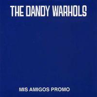 Cover The Dandy Warhols - Mis Amigos