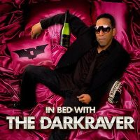 Cover The Darkraver - In Bed With The Darkraver
