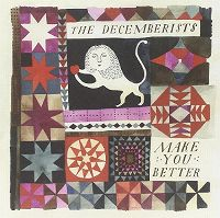 Cover The Decemberists - Make You Better