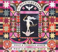 Cover The Decemberists - What A Terrible World, What A Beautiful World