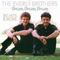 Cover The Everly Brothers - Dream, Dream, Dream - Big Hits & More