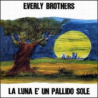 Cover The Everly Brothers - La luna e' un pallido solo