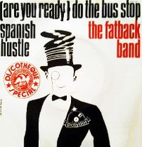 Cover The Fatback Band - (Are You Ready) Do The Bus Stop