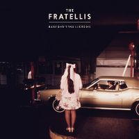 Cover The Fratellis - Baby Don't You Lie To Me!
