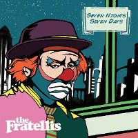Cover The Fratellis - Seven Nights Seven Days