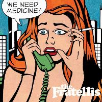 Cover The Fratellis - We Need Medicine