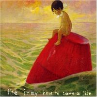 Cover The Fray - How To Save A Life