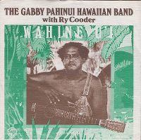 Cover The Gabby Pahinui Hawaiian Band with Ry Cooder - Wahine u'i