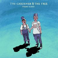 Cover The Gardener & The Tree - Young & Bold