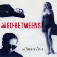 Cover The Go-Betweens - 16 Lovers Lane