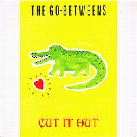 Cover The Go-Betweens - Cut It Out