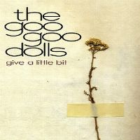 Cover The Goo Goo Dolls - Give A Little Bit