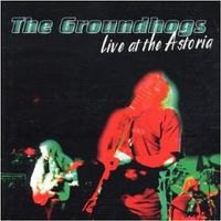 Cover The Groundhogs - Live At The Astoria