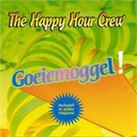 Cover The Happy Hour Crew - Goeiemoggel!