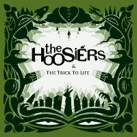 Cover The Hoosiers - The Trick To Life