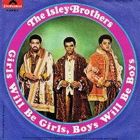 Cover The Isley Brothers - Girls Will Be Girls, Boys Will Be Boys