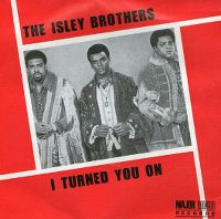 Cover The Isley Brothers - I Turned You On