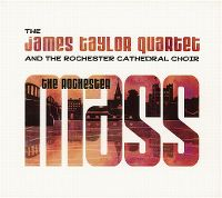 Cover The James Taylor Quartet And The Rochester Cathedral Choir - The Rochester Mass
