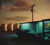 Cover The Jayhawks - Back Roads And Abandoned Motels