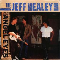 Cover The Jeff Healey Band - Angel Eyes