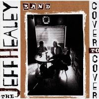 Cover The Jeff Healey Band - Cover To Cover