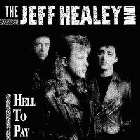 Cover The Jeff Healey Band - Hell To Pay