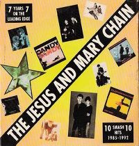 Cover The Jesus And Mary Chain - 7 Years On The Leading Edge / 10 Smash Hits 1985 - 1992