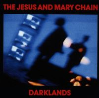 Cover The Jesus And Mary Chain - Darklands
