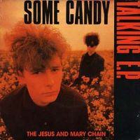 Cover The Jesus And Mary Chain - Some Candy Talking