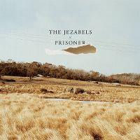 Cover The Jezabels - Prisoner