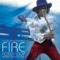 Cover The Jimi Hendrix Experience - Fire (Miami Pop Festival)