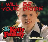 Cover The Kelly Family - I Will Be Your Bride