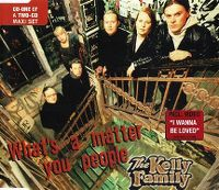 Cover The Kelly Family - What's A Matter You People