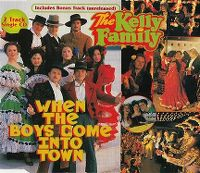 Cover The Kelly Family - When The Boys Come Into Town