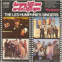 Cover The Les Humphries Singers - Do You Kill Me Or Do I Kill You