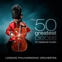 Cover The London Philharmonic Orchestra - The 50 Greatest Pieces Of Classical Music