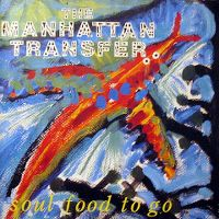Cover The Manhattan Transfer - Soul Food To Go (Sina)