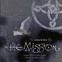 Cover The Mission - Carved In Sand - London Shepherd's Bush Empire
