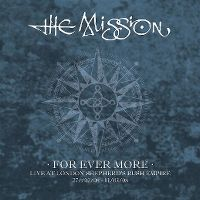 Cover The Mission - For Ever More - Live At London Shepherd's Bush Empire