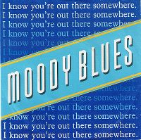 Cover The Moody Blues - I Know You're Out There Somewhere