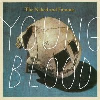 Cover The Naked And Famous - Young Blood
