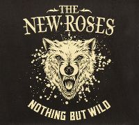 Cover The New Roses - Nothing But Wild