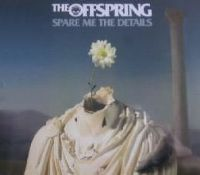 Cover The Offspring - Spare Me The Details