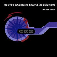 Cover The Orb - The Orb's Adventures Beyond The Ultraworld