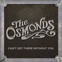Cover The Osmonds - Can't Get There Without You