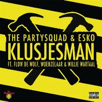 Cover The Partysquad & Esko feat. Flow de Wolf, Woenzelaar & Willie Wartaal - Klusjesman